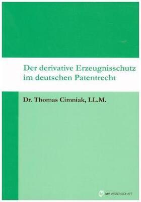 Cimniak   Der derivative Erzeugnisschutz im deutschen Patentrecht   Buch   sack.de