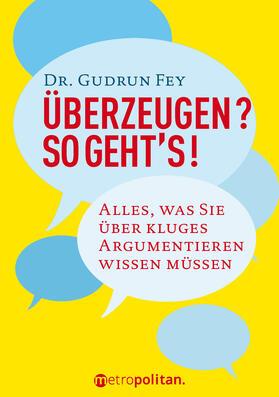 Fey | Überzeugen? So geht's! | Buch | sack.de