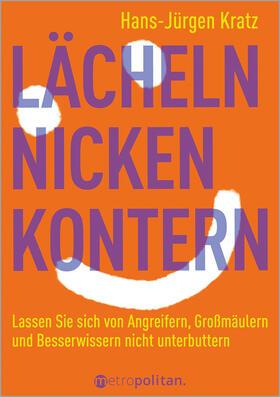 Kratz | Lächeln, nicken, kontern | Buch | sack.de