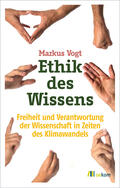 Vogt |  Ethik des Wissens | Buch |  Sack Fachmedien