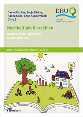 Fischer / Fücker / Selm | Nachhaltigkeit erzählen | Buch | sack.de