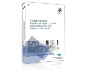 Aushangpflichtige Unfallverhütungsvorschriften und Technische Regeln im Gesundheitswesen   Buch   sack.de