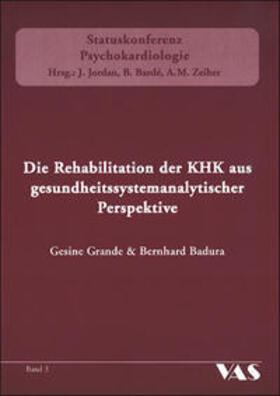 Grande / Badura   Die Rehabilitation der KHK aus gesundheitssystemanalytischer Perspektive   Buch   sack.de
