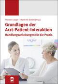Schnell / Langer GRUNDLAGEN DER ARZT-PATIENT-INTERAKTION | Sack Fachmedien
