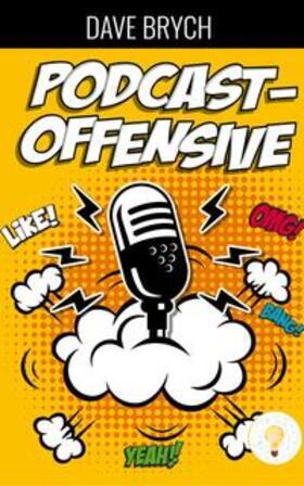 Brych | Die Podcast-Offensive | Buch | sack.de