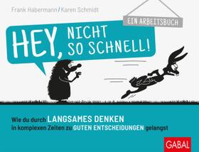 Habermann / Schmidt | Hey, nicht so schnell! | Buch | sack.de