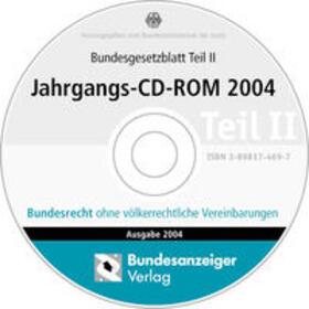Bundesgesetzblatt Teil II Jahrgangs-CD-ROM 2004 | Sonstiges | sack.de