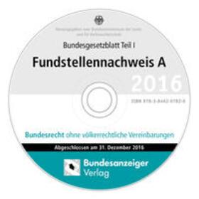 BGBL Fundstellennachweis A 2016 CD-ROM | Sonstiges | sack.de
