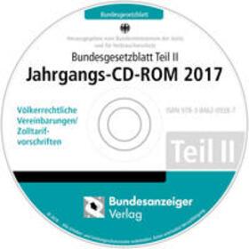 Bundesgesetzblatt Teil II Jahrgangs-CD-ROM 2017 | Sonstiges | sack.de