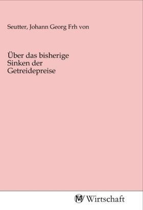 Über das bisherige Sinken der Getreidepreise   Buch   sack.de