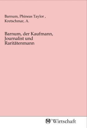Barnum, der Kaufmann, Journalist und Raritätenmann | Buch | sack.de