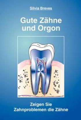 Breves, S: Gute Zähne und Orgon | Buch | sack.de