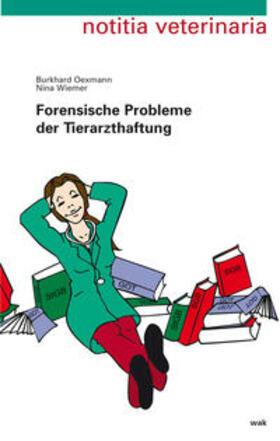Oexmann / Wiemer   Forensische Probleme der Tierarzthaftung   Buch   sack.de