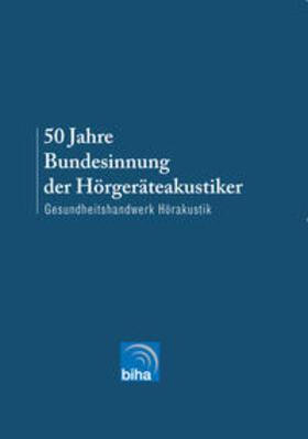 50 Jahre Bundesinnung der Hörgeräteakustiker | Buch | sack.de