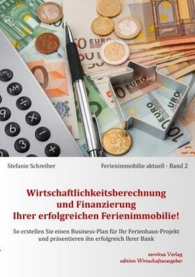 Schreiber | Wirtschaftlichkeitsberechnung und Finanzierung Ihrer erfolgreichen Ferienimmobilie! | Buch | sack.de
