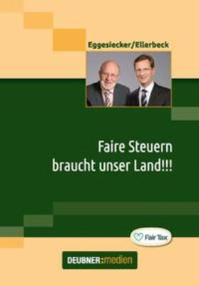 Eggesiecker / Ellerbeck | Faire Steuern braucht unser Land!!! | Buch | sack.de