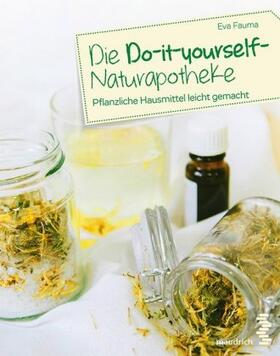 Fauma | Die Do-it-yourself-Naturapotheke | Buch | sack.de