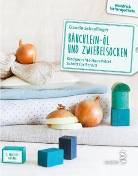Schauflinger   Bäuchlein-Öl und Zwiebelsocken   Buch   sack.de