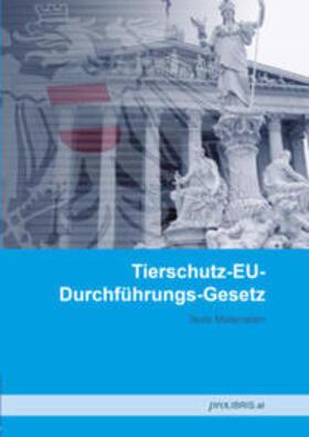 proLIBRIS VerlagsgesmbH   Tierschutz-EU-Durchführungs-Gsetz   Buch   sack.de