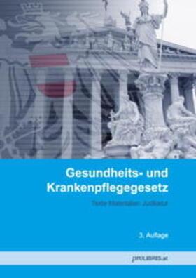 proLIBRIS VerlagsgesmbH   Gesundheits- und Krankenpflegegesetz   Buch   sack.de