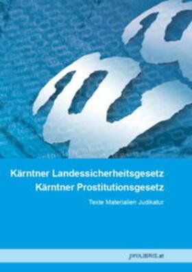 Kärntner Landessicherheitsgesetz / Kärntner Prostitutionsgesetz   Buch   sack.de