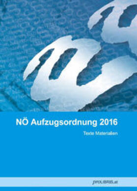 proLIBRIS VerlagsgesmbH | NÖ Aufzugsordnung 2016 | Buch | sack.de
