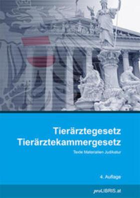 proLIBRIS VerlagsgesmbH | Tierärztegesetz / Tierärztekammergesetz | Buch | sack.de