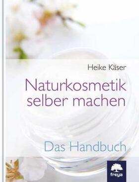Käser | Naturkosmetik selber machen | Buch | sack.de