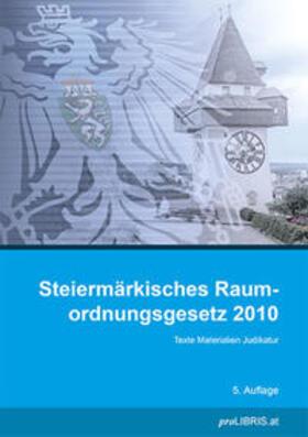 proLIBRIS VerlagsgesmbH | Steiermärkisches Raumordnungsgesetz 2010 | Buch | sack.de