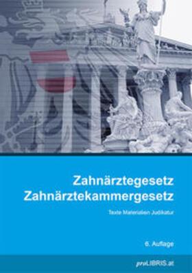 proLIBRIS VerlagsgesmbH | Zahnärztegesetz / Zahnärztekammergesetz | Buch | sack.de