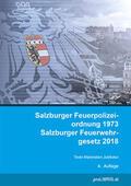 proLIBRIS VerlagsgesmbH |  Salzburger Feuerpolizeiordnung 1973 / Salzburger Feuerwehrgesetz 2018 | Buch |  Sack Fachmedien