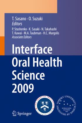 Sasano / Suzuki | Interface Oral Health Science 2009 | Buch | sack.de