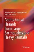 Hazarika / Kazama / Lee |  Geotechnical Hazards from Large Earthquakes and Heavy Rainfalls | Buch |  Sack Fachmedien