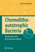 Yamanaka |  Chemolithoautotrophic Bacteria | Buch |  Sack Fachmedien