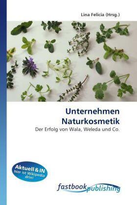 Felicia | Unternehmen Naturkosmetik | Buch | sack.de