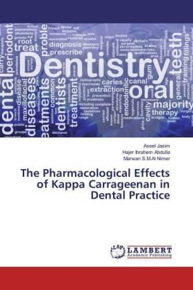 The Pharmacological Effects of Kappa Carrageenan in Dental Practice | Buch | sack.de