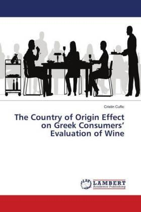 The Country of Origin Effect on Greek Consumers' Evaluation of Wine | Buch | sack.de