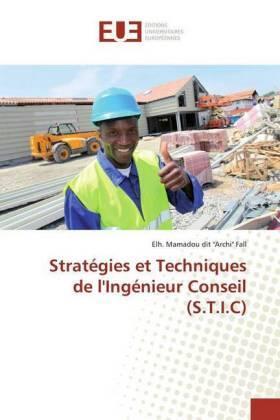 Stratégies et Techniques de l'Ingénieur Conseil (S.T.I.C) | Buch | sack.de
