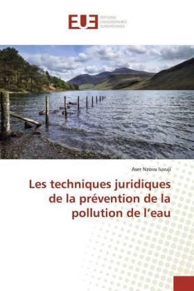 Les techniques juridiques de la prévention de la pollution de l'eau | Buch | sack.de