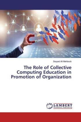 The Role of Collective Computing Education in Promotion of Organization | Buch | sack.de