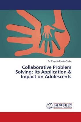 Collaborative Problem Solving: Its Application & Impact on Adolescents | Buch | sack.de