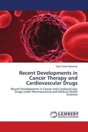 Recent Developments in Cancer Therapy and Cardiovascular Drugs | Buch | sack.de