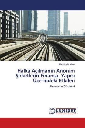 Halka Açilmanin Anonim Sirketlerin Finansal Yapisi Üzerindeki Etkileri | Buch | sack.de