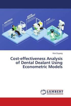 Cost-effectiveness Analysis of Dental Dealant Using Econometric Models | Buch | sack.de