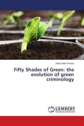 Fifty Shades of Green: the evolution of green criminology | Buch | sack.de