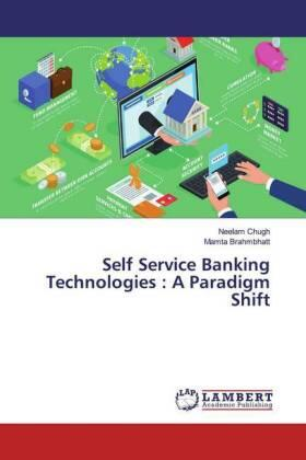 Self Service Banking Technologies : A Paradigm Shift   Buch   sack.de