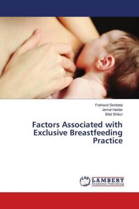 Factors Associated with Exclusive Breastfeeding Practice   Buch   sack.de