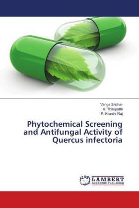 Phytochemical Screening and Antifungal Activity of Quercus infectoria | Buch | sack.de