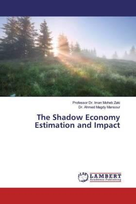 The Shadow Economy Estimation and Impact | Buch | sack.de
