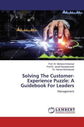 Solving The Customer-Experience Puzzle: A Guidebook For Leaders | Buch | sack.de